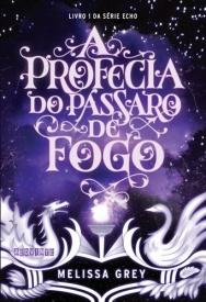 A profecia do pássaro de fogo - Editora Seguinte