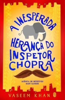 A inesperada herança do inspetor Chopra - Editora Morro Branco