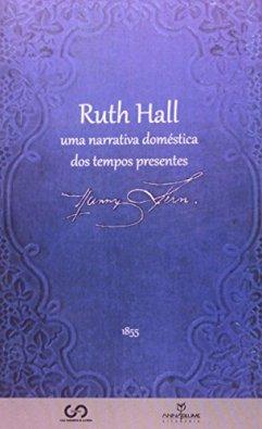 Ruth Hall: uma narrativa doméstica dos tempos presentes - Editora Annablume/ Casa Guilherme de Almeida
