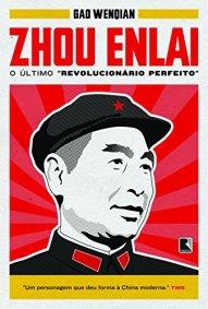 Zhou Enlai: o último revolucionário perfeito - Editora Record